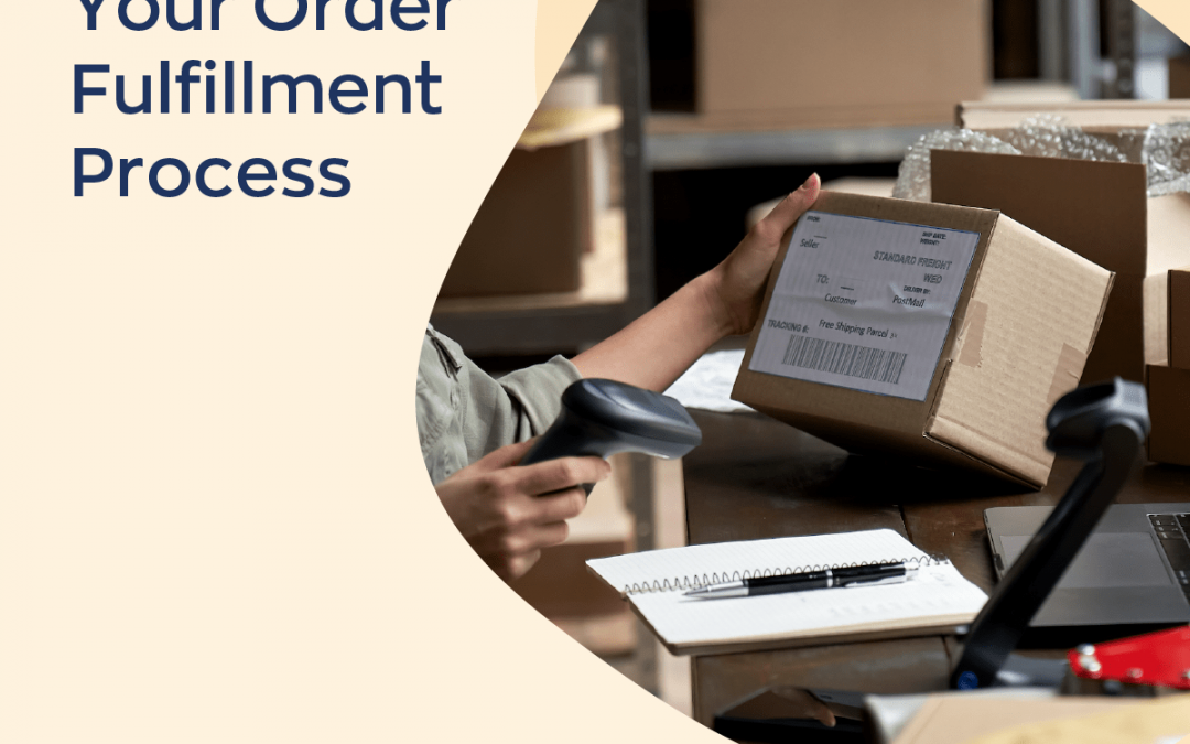 How to Improve Order Fulfillment Process At Your Small Business