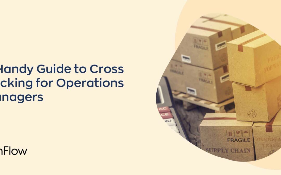 A Handy Guide to Cross Docking for Operations Managers
